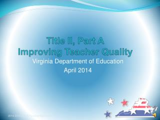 Title II, Part A Improving Teacher Quality