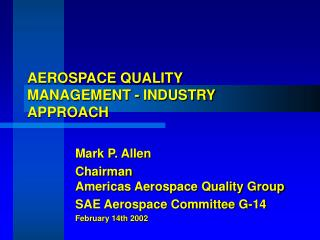 AEROSPACE QUALITY MANAGEMENT - INDUSTRY APPROACH
