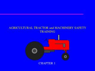 AGRICULTURAL TRACTOR and MACHINERY SAFETY TRAINING