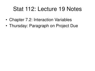 Stat 112: Lecture 19 Notes