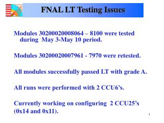 FNAL LT Testing Issues