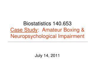 Biostatistics 140.653 Case Study :  Amateur Boxing & Neuropsychological Impairment