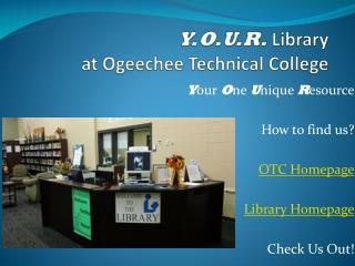 Y.O.U.R.  Library at Ogeechee Technical College