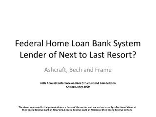 Federal Home Loan Bank System Lender of Next to Last Resort?