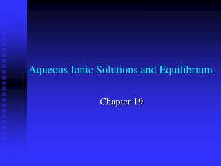 Aqueous Ionic Solutions and Equilibrium