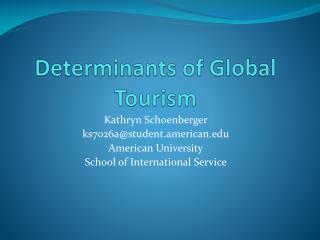 Determinants of Global Tourism