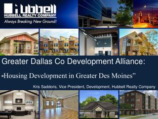 "Greater Dallas Co Development Alliance: "" Housing Development in Greater Des Moines"""