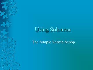 Using Solomon