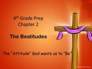 4 th  Grade Prep Chapter 2  The Beatitudes