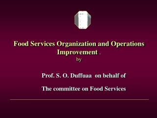Food Services Organization and Operations Improvement  . by