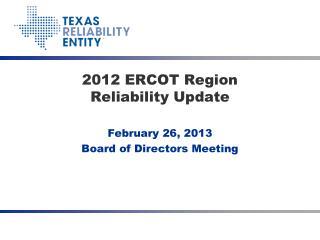 2012 ERCOT Region  Reliability  Update