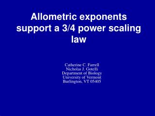 Allometric exponents support a 3/4 power scaling law