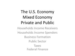 The U.S. Economy Mixed Economy Private and Public
