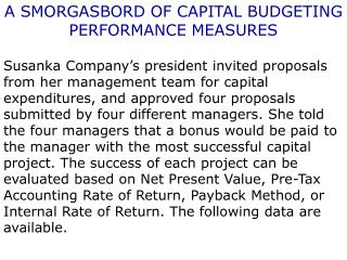 A SMORGASBORD OF CAPITAL BUDGETING  PERFORMANCE MEASURES