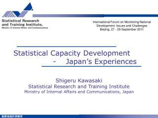 Statistical Capacity Development                 -    Japan�s Experiences