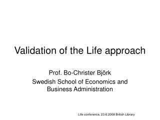 Validation of the Life approach