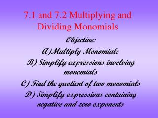 7.1 and 7.2 Multiplying and Dividing Monomials
