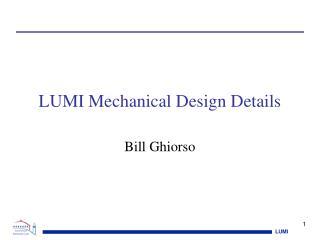 LUMI Mechanical Design Details