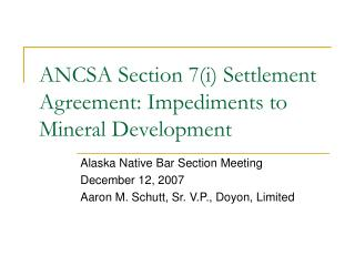 ANCSA Section 7(i) Settlement Agreement: Impediments to Mineral Development