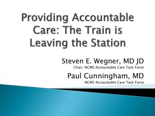 Providing Accountable Care: The Train is Leaving the Station