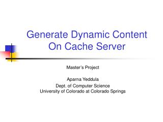 Generate Dynamic Content On Cache Server