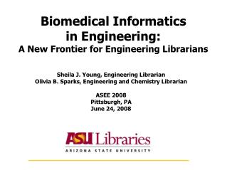 Biomedical Informatics  in Engineering: A New Frontier for Engineering Librarians
