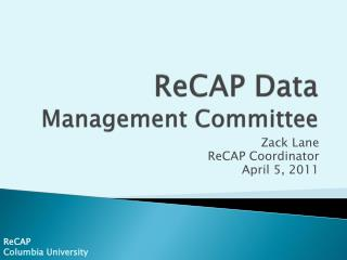 ReCAP  Data Management Committee