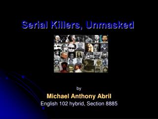Serial Killers, Unmasked