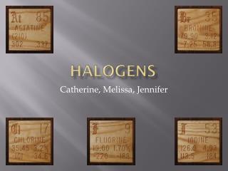 Halogens