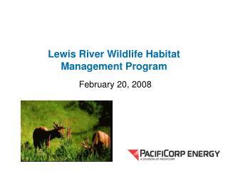 Lewis River Wildlife Habitat Management Program