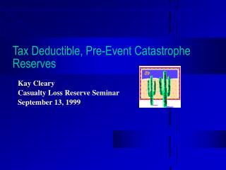 Tax Deductible, Pre-Event Catastrophe Reserves