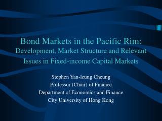 Stephen Yan-leung Cheung Professor (Chair) of Finance Department of Economics and Finance