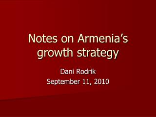 Notes on Armenia�s growth strategy