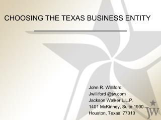 CHOOSING THE TEXAS BUSINESS ENTITY
