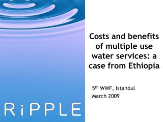 Costs and benefits of multiple use water services: a case from Ethiopia