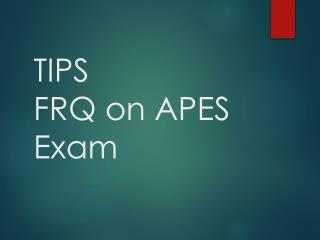 TIPS FRQ on APES Exam