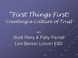 """First Things First: Creating a Culture of Trust"
