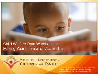 Child Welfare Data Warehousing:  Making Your Information Accessible