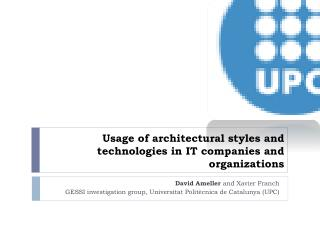 Usage of architectural styles and technologies in IT companies and organizations
