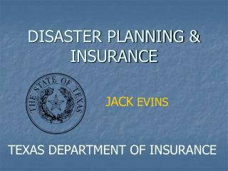 DISASTER PLANNING & INSURANCE