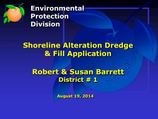 Shoreline Alteration Dredge & Fill Application Robert & Susan Barrett District # 1
