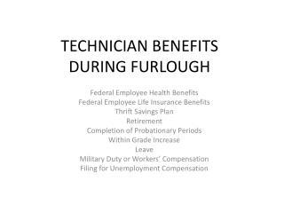 TECHNICIAN BENEFITS DURING FURLOUGH
