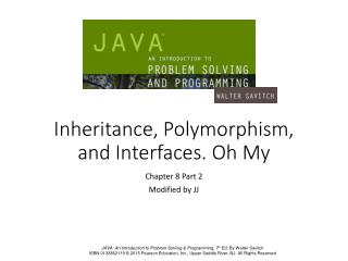 Inheritance, Polymorphism, and Interfaces. Oh My