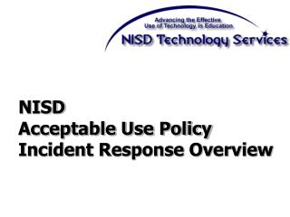 NISD Acceptable Use Policy Incident Response Overview