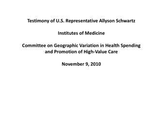 Testimony of U.S. Representative Allyson Schwartz Institutes of Medicine