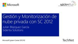 Gestión y Monitorización de nube privada con SC 2012