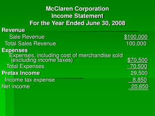 McClaren Corporation Income Statement For the Year Ended June 30, 2008 Revenue