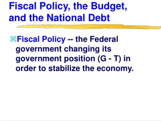 Fiscal Policy, the Budget, and the National Debt