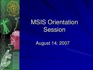 MSIS Orientation Session