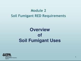 Overview  of  Soil Fumigant Uses